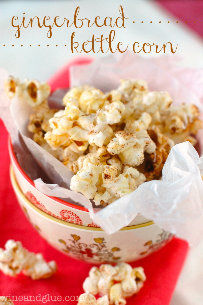 Gingerbread Kettle Corn | www.wineandglue.com | Delicious kettle corn ...