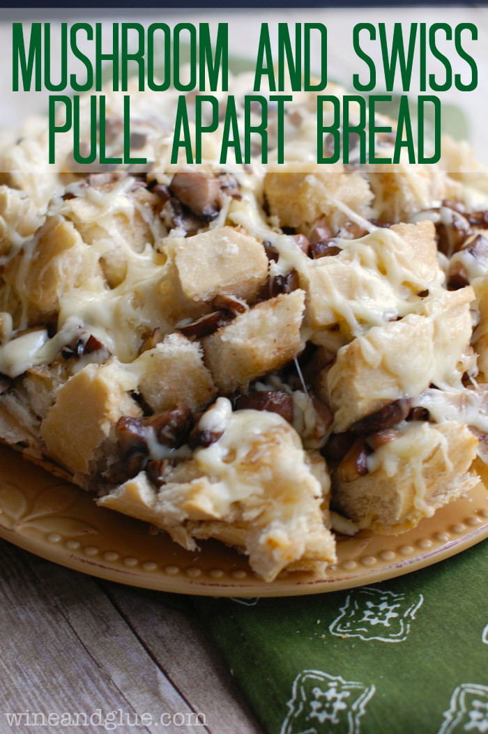 Mushroom & Swiss Pull Apart Bread   www.wineandglue.com   An amazingly easy and mouth watering appetizer!