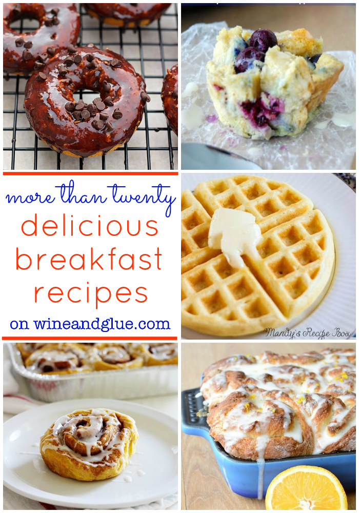 More Than 20 Delicious Breakfast Recipes to Start Your Day Right! on www.wineandglue.com